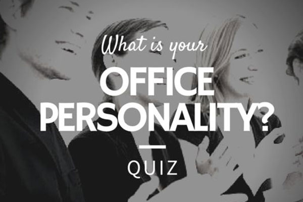 What is your office personality? Take the Quiz and find out!