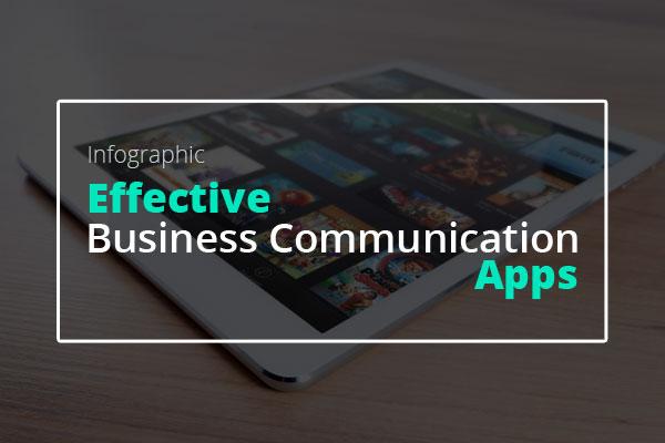 [信息图]有效的商业通信应用程序