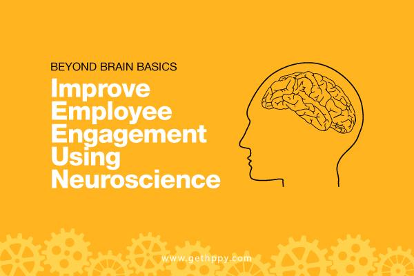Improve Employee Engagement Using Neuroscience