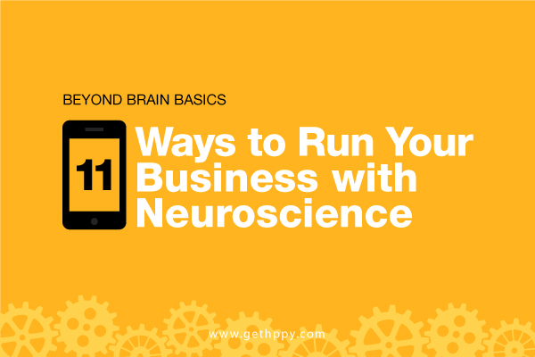 11 Ways to Run Your Business with Neuroscience