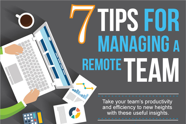 [Infographic] 7 Tips For Effectively Managing Remote Teams