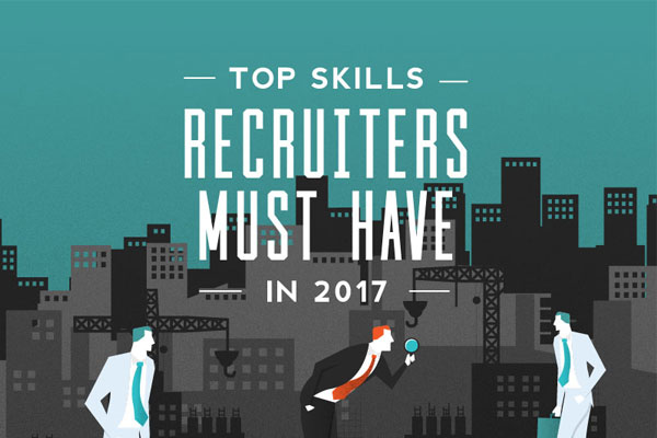 [Infographic] Top Skills Recruiters Must Have in 2017