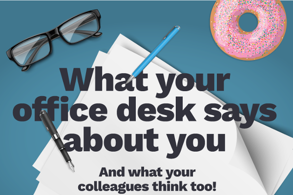 [Infographic] What Your Office Desk Says About You