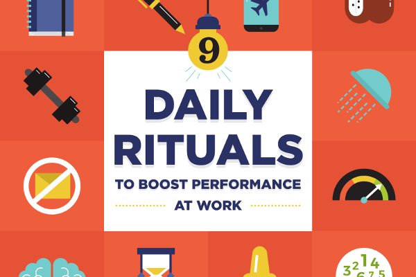 [Infographic] 9 Daily Rituals That Will Boost Your Performance At Work