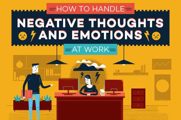 [Infographic] How To Stop Unhappy Thoughts Affecting You At Work