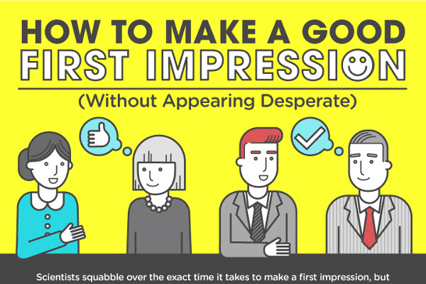 [Infographic] How to Make a Good First Impression (Without Appearing Desperate)